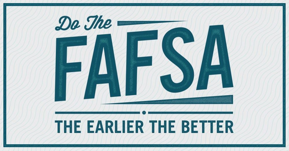 Filling Out the FAFSA:  What You Need to Know